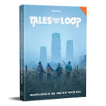 Tales From The Loop - The Roleplaying Game