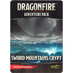 Dragonfire Adventure Pack #6: Sword Mountains Crypt