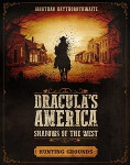 Dracula's America: Hunting Grounds