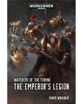 Watchers of the Throne: The Emperors Legion (PB)
